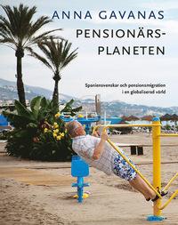 9789170612275_200x_pensionarsplaneten-spaniensvenskar-och-pensionsmigration-i-en-globaliserad-varld_haftad
